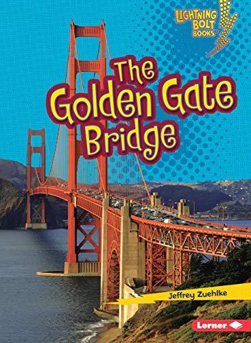The Golden Gate Bridge (Lightning Bolt Books)