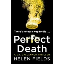 Perfect Death: The gripping new crime book you won't be able to put down! (A DI Callanach Thriller, Book 3)