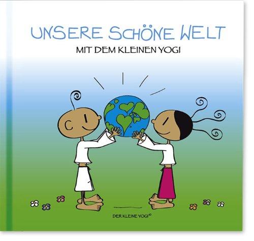 Unsere Schöne Welt mit dem kleinen Yogi: Yogi Buch