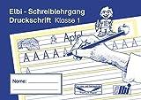 Elbi Schreiblehrgang Druckschrift - Schreiben lernen in der Grundschule und Förderschule - H12