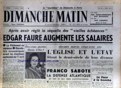 DIMANCHE MATIN [No 103] du 03/04/1955 - EDGAR FAURE - LES SALAIRES - MARIA FELIX - EGLISE ET ETAT - FRANCO - DEFENSE ATLANTIQUE.