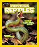 Everything Reptiles: Snap Up All the Photos, Facts, and Fun (Everything)