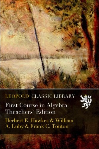 First Course in Algebra. Theachers` Edition por Herbert E. Hawkes