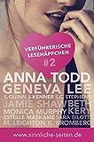 Sinnliche Seiten empfiehlt: Verführerische Lesehäppchen 2: Ausgewählte Leseproben von Anna Todd, Geneva Lee, S. C. Stephens, S. Quinn uvm.