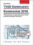 TVöD-Jahrbuch Kommunen 2018: Kommentierte Textsammlung; TVöD mit allen Besonderen Teilen und Entgeltordnung