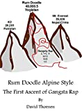 Rum Doodle Alpine Style: The First Ascent of Gangsta Rap