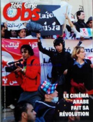 TELE CINE OBS [No 2424] du 21/04/2011 - LE CINEMA ARABE FAIT SA REVOLUTION