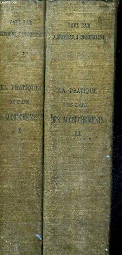 LA PRATIQUE DE L'ART DES ACCOUCHEMENTS / EN DEUX TOMES / TOMES 1 + 2 / 2E EDITION.