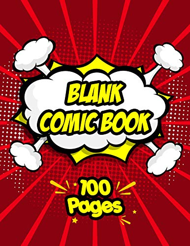Blank Comic Book for Kids and Adults: over 100 pages to create your own story! (English Edition)