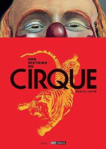 Une histoire du Cirque par Pascal Jacob