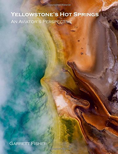 Yellowstone's Hot Springs: An Aviator's Perspective -