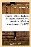 Telecharger Livres Emploi medical des bains de vapeur terebenthinee a domicile affections rhumatismales 1865 (PDF,EPUB,MOBI) gratuits en Francaise