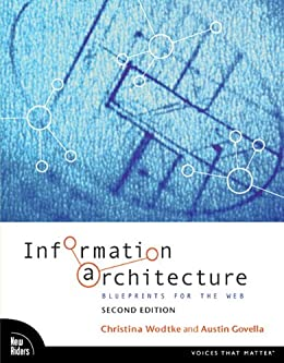 Information Architecture: Blueprints for the Web par [Wodtke, Christina, Govella, Austin]