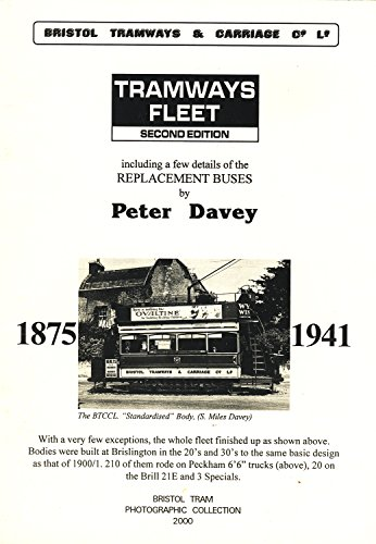 Bristol Tramways & Carriage Co TRAMWAYS FLEET including a few details of the Replacement Buses