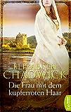 Die Frau mit dem kupferroten Haar (Die Ravenstow-Trilogie 2) - Elizabeth Chadwick