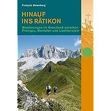 Hinauf ins Rätikon: Wanderungen im Grenzland zwischen Prättigau, Montafon und Liechtenstein