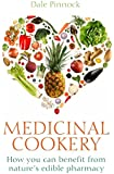 Medicinal Cookery: How You Can Benefit From Nature's Edible Pharmacy