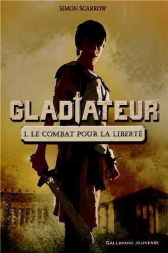 Gladiateur (1) : Le Combat pour la liberté