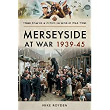 Merseyside at War 1939-45 (Towns & Cities in World War Two)