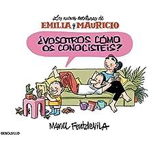 ¿Y Vosotros Cómo Os Conocistéis? Emilia Y Mauricio 2 (BESTSELLER-COMIC)
