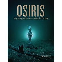 Osiris: Das versunkene Geheimnis Ägyptens