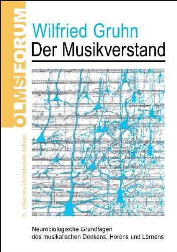 Der Musikverstand: Neurobiologische Grundlagen des musikalischen Denkens, Hörens und Lernens. (Grundlage Der Neurobiologie)