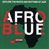 Afro Blue - Explore The Roots And Rhythms Of Jazz