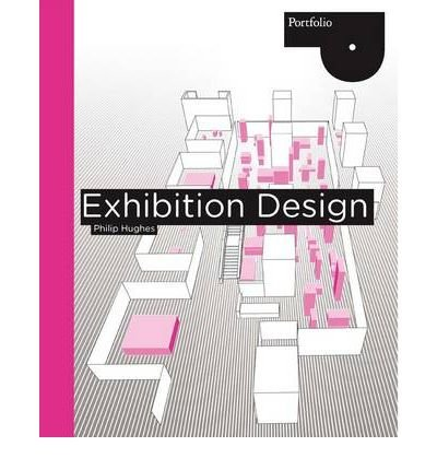 [(Exhibition Design)] [ By (author) Philip Hughes ] [March, 2010]