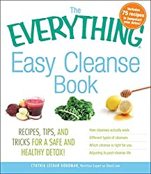 [(The Everything Easy Cleanse Book : Recipes, Tips, and Tricks for a Safe and Healthy Detox!)] [By (author) Cynthia Lechan Goodman] published on (April, 2011)