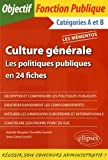 Culture Générale les Politiques Publiques en 24 Fiches