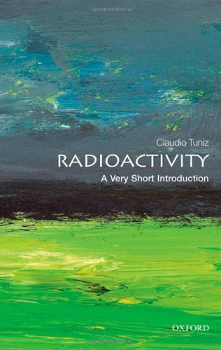 Radioactivity: A Very Short Introduction (Very Short Introductions) 1st edition by Tuniz, Claudio (2012) Paperback