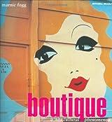Boutique: A 60's Cultural Phenomenon