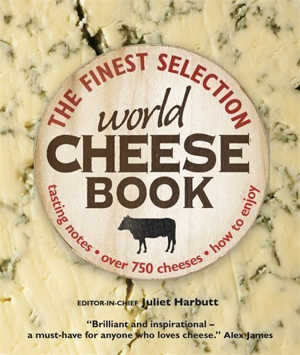 The World Cheese Book by Juliet Harbutt (2009-10-01)