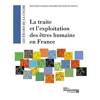 La traite et l'exploitation des êtres humains en France (Les études de la CNCDH)