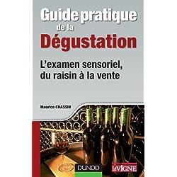 Guide pratique de la dégustation - L'examen sensoriel, du raisin à la vente