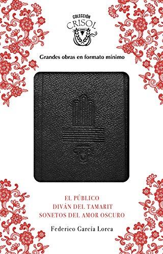 El Público, Sonetos del amor oscuro y Diván del Tamarit (Crisolín 2017) por Federico García Lorca