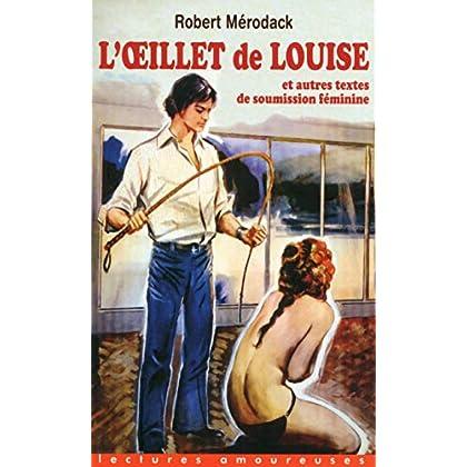 L'Oeillet de Louise et autres textes de soumission féminine