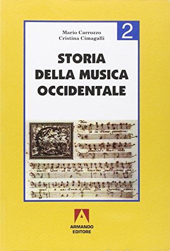 Storia della musica occidentale. Per i Licei e gli Ist. Magistrali: 2