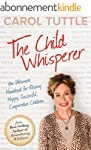 The Child Whisperer: The Ultimate Han...