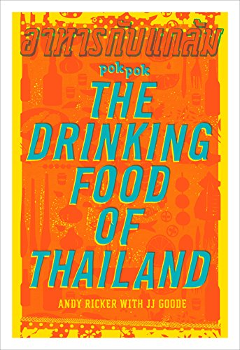 POK POK The Drinking Food of Thailand: A Cookbook (Roosters Küche)