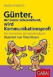 Günter, der innere Schweinehund, wird Kommunikationsprofi: Ein tierisches Verständnisbuch - Stefan Frädrich