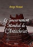 Le gouvernement mondial de l'antéchrist...
