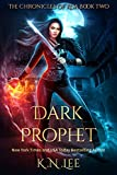 Dark Prophet: An Urban Fantasy Adventure: The Chronicles of Koa Book Two
