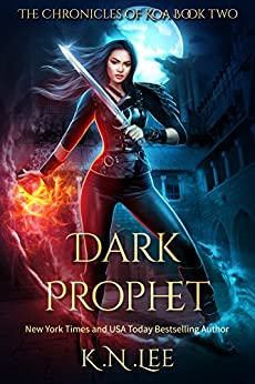Dark Prophet: An Urban Fantasy Adventure: The Chronicles of Koa Book Two by [Lee, K.N.]