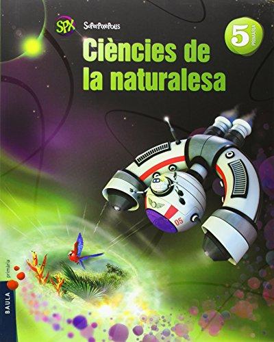 Ciències de la naturalesa 5è primària superpixèpolis la (projecte superpixèpolis)