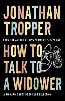 How To Talk To A Widower by [Tropper, Jonathan]