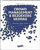 Crowd management en bezoekersgedrag: wetenschap - mythes - praktijk