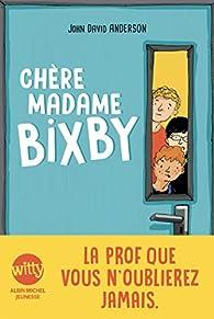 Chère madame Bixby par John David Anderson
