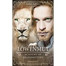 Löwenmut, Episode 21 - Fantasy-Serie (Academy of Shapeshifters)