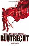 Blutrecht: Greatcoats von Sebastien de Castell